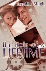 The Role of a Lifetime - Jennifer Shirk