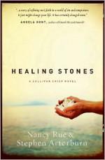 Healing Stones - Nancy Rue, Stephen Arterburn