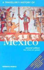 A Traveller's History of Mexico - Kenneth Pearce, John Hoste, Denis Judd