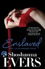 Enslaved: Book 1 in the Enslaved Trilogy - Shoshanna Evers