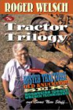 The Tractor Trilogy - Roger Welsch