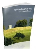 Yorkshire Sculpture Park: Landscape for Art - Lynne Green, Simon Armitage, Alec Finlay, Peter Murray, William Packer, Sarah Staton
