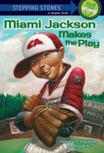 Miami Jackson Makes the Play (A Stepping Stone Book) - Patricia C. McKissack