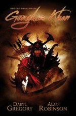 Secret Battles of Genghis Khan - Daryl Gregory, Alan Robinson