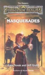 Masquerades: Forgotten Realms (The Harpers) - Kate Novak, Jeff Grubb