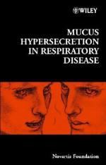 Mucus Hypersecretion in Respiratory Disease - Derek J. Chadwick, Jamie A. Goode