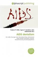 AIDS Denialism - Agnes F. Vandome, John McBrewster, Sam B Miller II