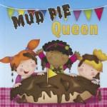 Mud Pie Queen - Meg Greve