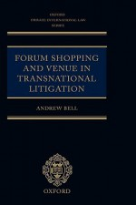 Forum Shopping and Venue in Transnational Litigation - Andrew Bell