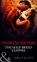 Half-Breed Vampire - Theresa Meyers