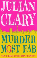Murder Most Fab: You'd Kill to be that Famous - Julian Clary