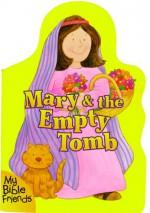 Mary& the Empty Tomb (Board Books) - Alice Joyce Davidson