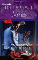 Engaged with the Boss - Elle James