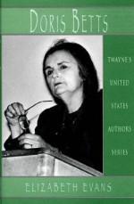 Doris Betts (Twayne's United States Authors Series) - Elizabeth Evans