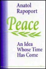 Peace: An Idea Whose Time Has Come - Anatol Rapoport