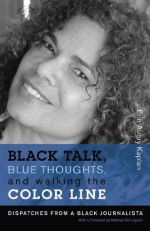 Black Talk, Blue Thoughts, and Walking the Color Line (Northeastern Library of Black Literature) - Michael Eric Dyson, Erin Aubry Kaplan