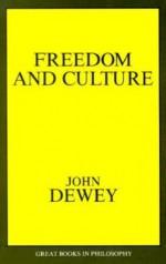 Freedom and Culture (Great Books in Philosophy) - John Dewey, Robert M. Baird, Stuart E. Rosenbaum