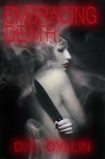 Embracing Death - D.T. Dyllin