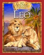 Leo (My Animal Family) - Kathleen Duey, Lara Gurin
