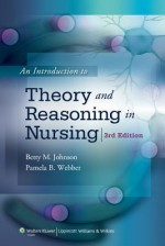 Introduction to Theory and Reasoning in Nursing - Betty Johnson