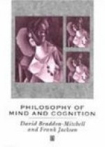 Philosophy of Mind and Cognition - David Braddon-Mitchell, Frank Jackson