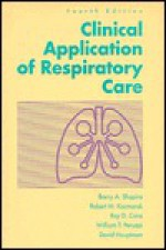 Clinical Application Of Respiratory Care - Barry A. Shapiro