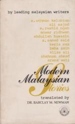 Modern Malaysian Stories - S. Othman Kelantan, Ali Majod, A. Rashid Ngah, Anwar Ridhwan, Abdullah Hussain, A. Samad Said, Keris Mas, Baha Zain, Alias Ali, Shahnon Ahmad, Arena Wati, Barclay M. Newman