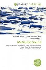 McMurdo Sound - Frederic P. Miller, Agnes F. Vandome, John McBrewster