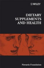 Dietary Supplements and Health - Gregory Bock, Jamie A. Goode
