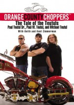 Orange County Choppers: The Tale of the Teutuls - Paul Teutul, Michael Teutul, Kent Zimmerman, Keith Zimmerman