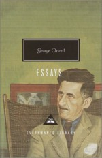 Essays (Everyman's Library Classics) - George Orwell, John Carey