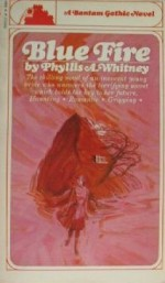 Blue Fire - Phyllis A. Whitney