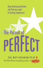 The Pursuit of Perfect - Tal Ben-Shahar