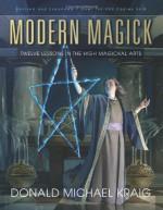 Modern Magick: Twelve Lessons in the High Magickal Arts - Donald Michael Kraig