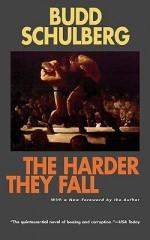 The Harder They Fall - Budd Schulberg