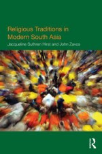 Religious Traditions in Modern South Asia - J. G. Suthren Hirst, John Zavos
