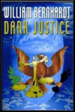 Dark Justice - William Bernhardt, Jonathan Marosz