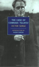 The Case of Comrade Tulayev - Victor Serge, Willard R. Trask, Susan Sontag