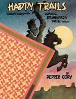 Happy Trails: Variations on the Classic Drunkard's Path Pattern - Pepper Cory, Sayre Van Young, Kate Darnell