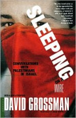 Sleeping on a Wire: Conversations with Palestinians in Israel - David Grossman, Haim Watzman