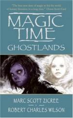 Magic Time: Ghostlands - Marc Zicree