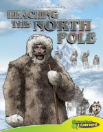 Reaching The North Pole (Graphic History) - Joeming Dunn, Rod Espinosa