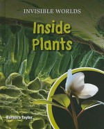 Inside Plants - Barbara Taylor