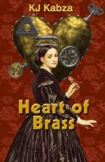 Heart of Brass - K.J. Kabza