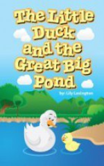 The Little Duck and The Great Big Pond - Lily Lexington