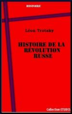Histoire de la Révolution russe. La Révolution de Février - La Révolution d'Octobre (French Edition) - Leon Trotsky