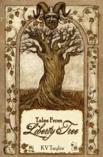 Tales From Liberty Tree - K.V. Taylor
