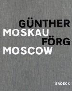Gunther Forg: Moscow - Heinrich Klotz, Günther Förg