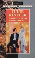 Cinderella at the Firecracker Ball (Harlequin American Romance, No 511) - Julie Kistler