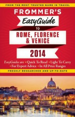 Frommer's EasyGuide to Rome, Florence and Venice 2014 - Donald Strachan, Stephen Keeling
